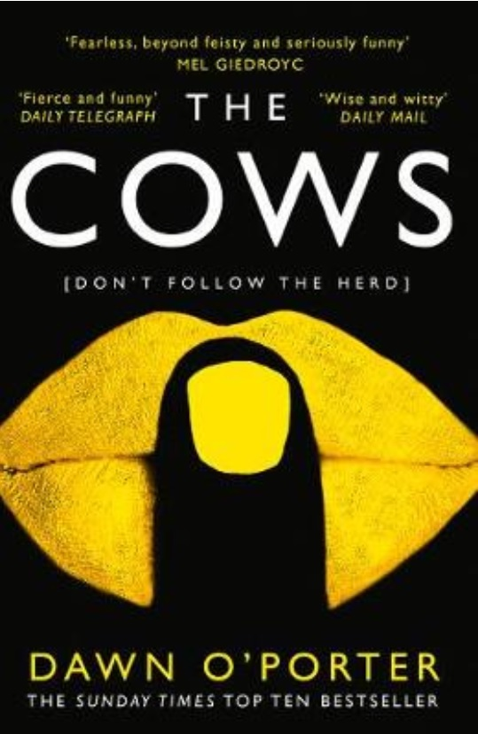 Photograph showing the book cover of 'The Cows' by Dawn O'Porter, with a picture of yellow lips with a finger held to them, with yellow nail varnished, all against a black background.