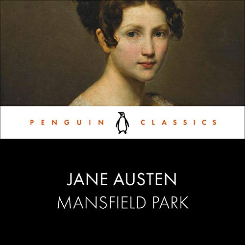 Image of the Penguin Classics edition of Mansfield Park, with a portrait of a Georgian woman filling the top half, and the author and title in white text on a black background in the lower half.