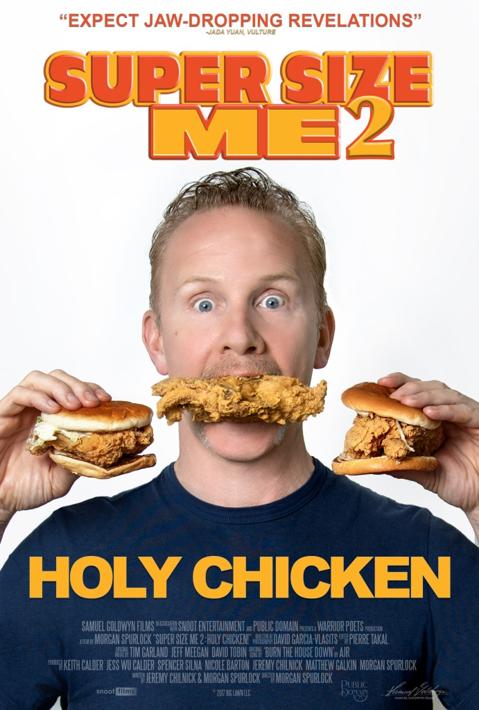 Poster for Super Size Me 2, featuring Morgan Spurlock with a chicken sandwich in each hand and a piece of fried chicken in his mouth.