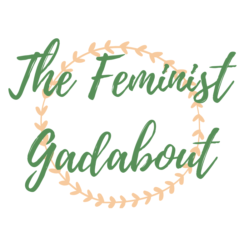 The Feminist Gadabout