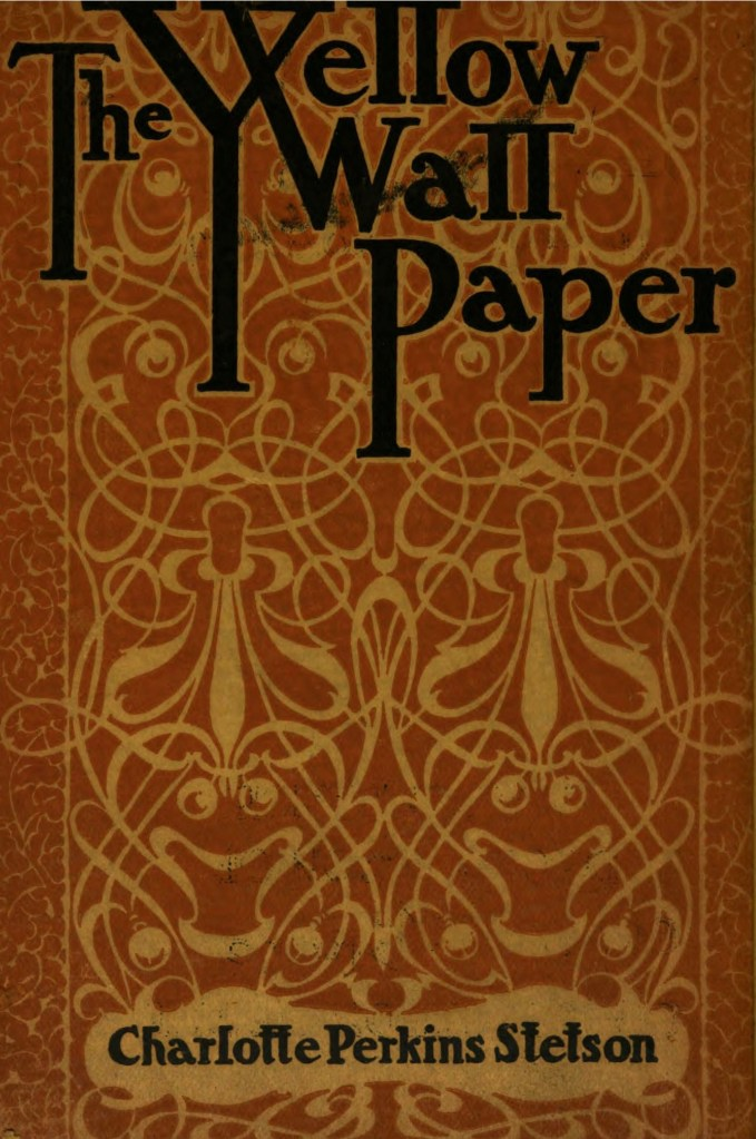 Book cover with 'The Yellow Wallpaper' in long black text over a yellow and orange art nouveau wallpaper pattenr.