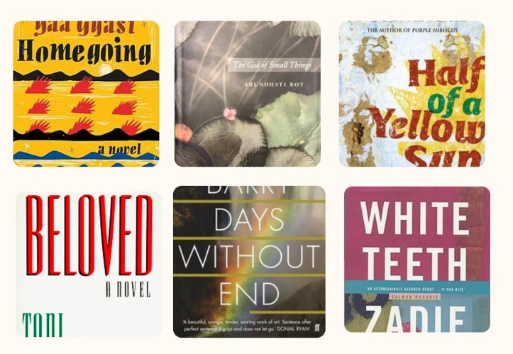 Collage of the book covers of Homegoing, The God of Small Things, Half of a Yellow Sun, Beloved, Days Without End, and White Teeth.